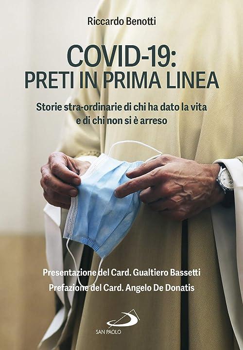 Covid-19: preti in prima linea. storie stra-ordinarie di chi ha dato la vita e di chi non si è arreso 978-8892223813