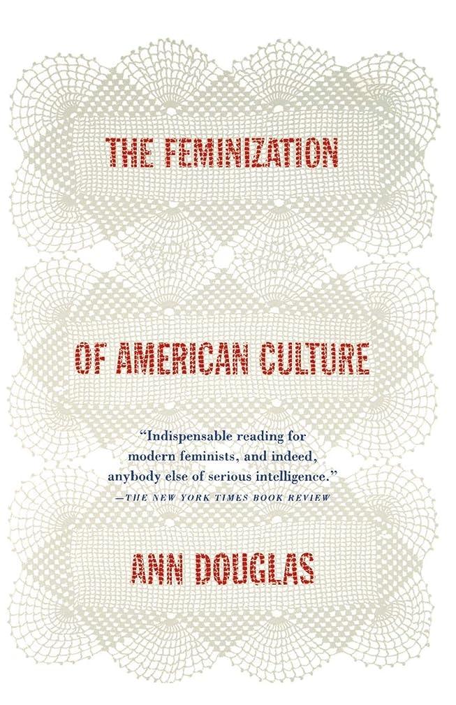断言するそれぞれ豊かなFEMINIZATION OF AMERICAN CULTURE