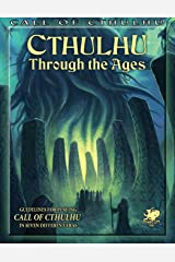 Cthulhu Through the Ages (Call of Cthulhu roleplaying) Paperback