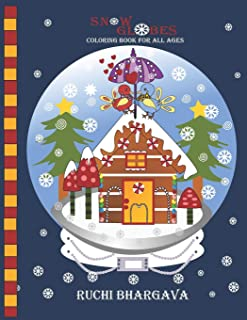 Snow Globes-Coloring Book for all Ages: Snow Globes- Coloring Book for all ages; 27 Beautiful Hand drawn designs to color, Relax and enjoy.