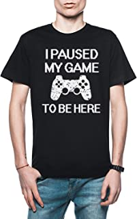 I Paused My Game To Be Here Funny Gamer Saying Shirt Hombre Camiseta Negro Todos Los Tamaños - Men's T-Shirt Black