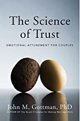 The Science of Trust: Emotional Attunement for Couples Kindle Edition
