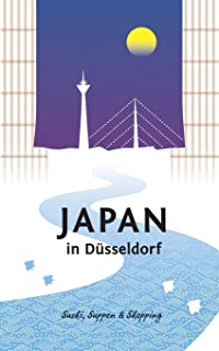 Japan in Düsseldorf: Sushi, Suppen und Shopping (Japan in D