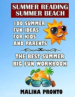Summer Reading: Summer Beach: 100 Summer Fun Ideas For Kids And Parents: The Best Summer Big Fun Workbook
