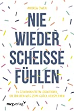 Nie wieder scheiße fühlen: 14 Gewohnheiten, die dir den Weg zum Glück versperren (German Edition)