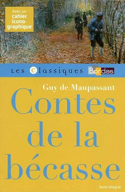 Classiques Bordas - Contes de la Becasse - Maupassant