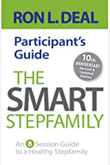The Smart Stepfamily Participant's Guide: An 8-Session Guide to a Healthy Stepfamily Kindle Edition