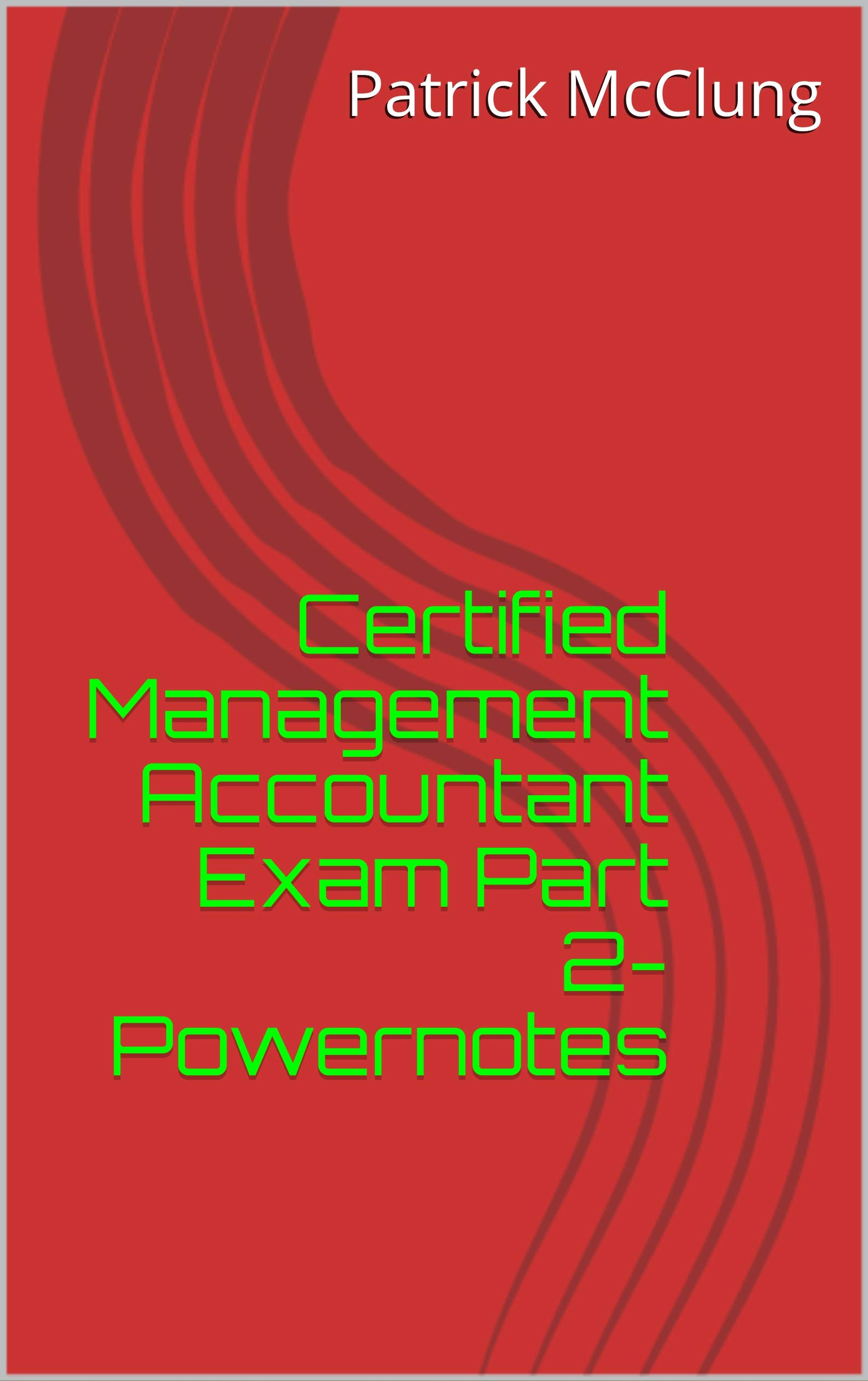 Certified Management Accountant Exam Part 2- Powernotes