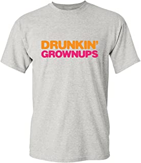 53991f41 Feelin Good Tees Drunkin' Grownups Adult Party Sarcastic Gift for Dad Drinking  Funny T-