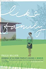 Like Family: Growing Up in Other People's Houses, a Memoir Kindle Edition