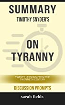 Summary: Timothy Snyder's On Tyranny: Twenty Lessons from the Twentieth Century