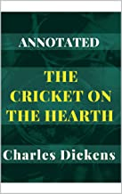 The Cricket on The Hearth: Annotated