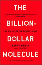 The Billion-Dollar Molecule: The Quest for the Perfect Drug: One Company's Quest for the Perfect Drug (A Touchstone Book)