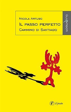 Il passo perfetto: Cammino di Santiago (Gli Antidoti Vol. 2)