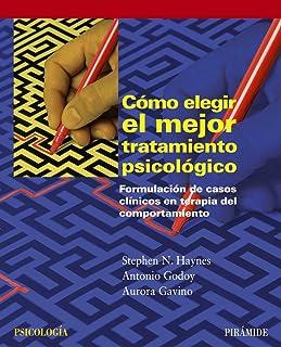 Cómo elegir el mejor tratamiento psicológico: Formulación de casos clínicos en terapia del comportamiento (Psicología)