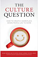 The Culture Question: How to Create a Workplace Where People Like to Work Kindle Edition
