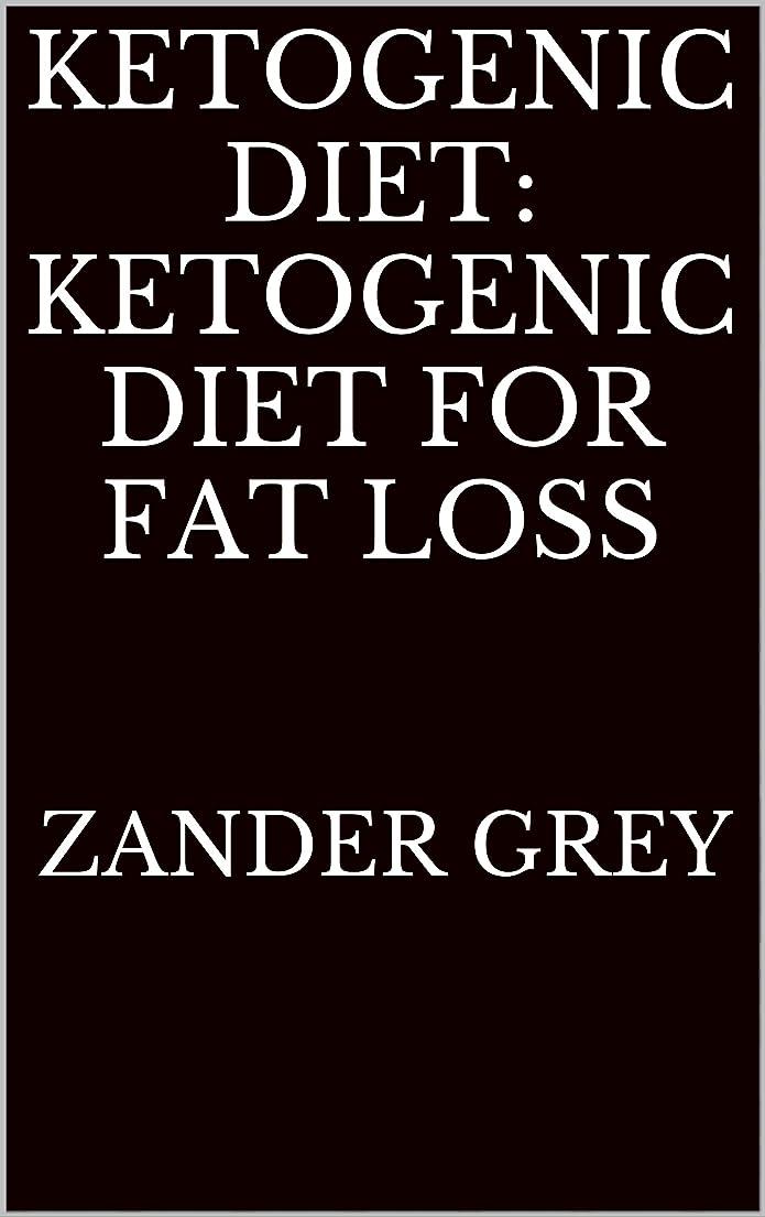 Ketogenic Diet: Ketogenic Diet for Fat Loss: Keto, Kentogenic, Paleo, Low Carb (English Edition)