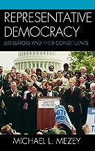 Representative Democracy: Legislators and their Constituents
