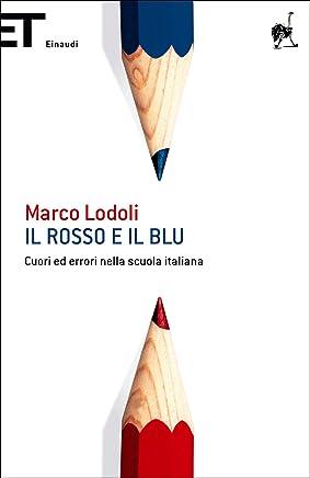 Il rosso e il blu: Cuori ed errori nella scuola italiana (Super ET)