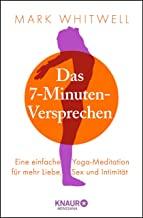 Das 7-Minuten-Versprechen: Eine einfache Yoga-Meditation für mehr Liebe, Sex und Intimität (German Edition)