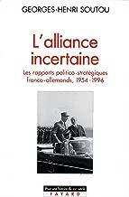 L'Alliance incertaine: Les rapports politico-stratégiques franco-allemands, 1954-1996 (Histoire Contemporaine) (French Edition)