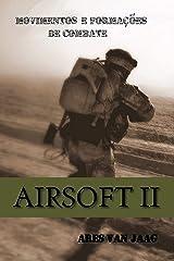 Airsoft II: Movimentos e formações de combate (Airsoft em português Livro 2) eBook Kindle