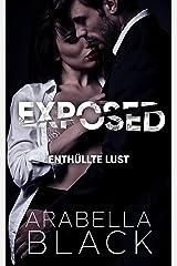 EXPOSED: Enthüllte Lust (Ein Dark Romance Roman) (Wraith-Royals-Trilogie 1) (German Edition) Kindle Edition