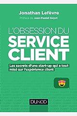L'obsession du service client : Les secrets d'une start-up qui a tout misé sur l'expérience client (Hors Collection) Format Kindle