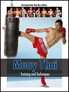 Muay Thai: Training and Techniques