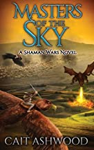 Masters of the Sky (Shaman Wars)