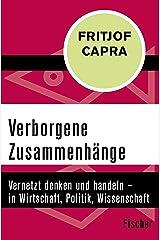 Verborgene Zusammenhänge: Vernetzt denken und handeln – in Wirtschaft, Politik, Wissenschaft und Gesellschaft (German Edition) Kindle Edition