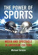 The Power of Sports: Media and Spectacle in American Culture (Postmillennial Pop)