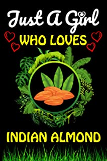 Just a Girl Who loves Indian almond: Blank Lined Composition Notebook/Journal Funny Gift Ideas Who Loves Indian almond Fru...
