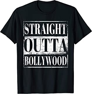 Straight Outta Bollywood T-Shirt Travel To India Gift Shirt