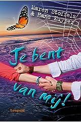 Je bent van mij! (Dutch Edition) Hardcover
