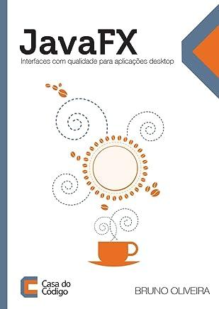 JavaFX: Interfaces com qualidade para aplicações desktop
