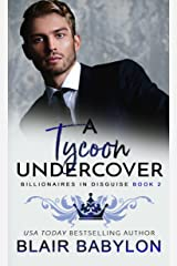 A Tycoon Undercover: A Royal Billionaire Romance (Billionaires in Disguise: Rae Book 2) Kindle Edition