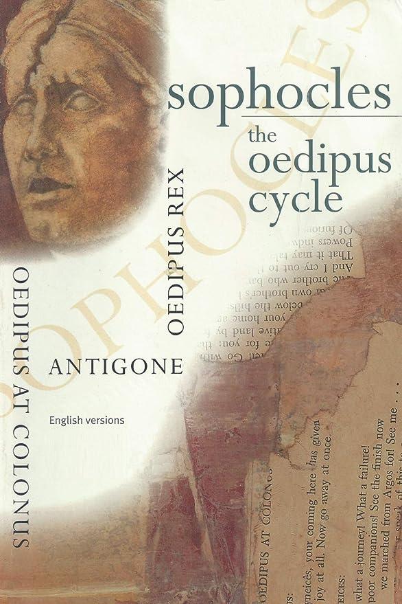 懺悔識別する賞賛Sophocles, The Oedipus Cycle: Oedipus Rex, Oedipus at Colonus, Antigone (Annotated) (English Edition)