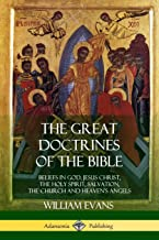 The Great Doctrines of the Bible: Beliefs in God, Jesus Christ, the Holy Spirit, Salvation, The Church and Heaven's Angels