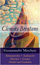 Gesammelte Märchen: Rheinmärchen + Italienische Märchen + Gockel, Hinkel und Gackeleia (German Edition)