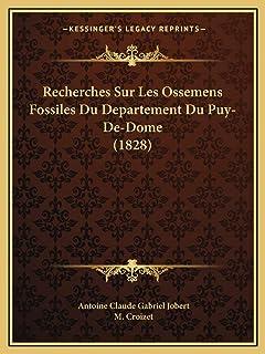 Recherches Sur Les Ossemens Fossiles Du Departement Du Puy-De-Dome (1828)