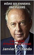 MÊME SES ENNEMIS ONT PLEURÉ: L'Assassinat d'Yitzhak Rabin d'Israël