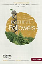 The Gospel Project for Kids: Faithful Followers - Younger Kids Leader Guide - Faithful Followers - Topical Study: Daniel and the Exiles Return with Easter