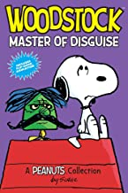 Woodstock: Master of Disguise  (PEANUTS AMP! Series Book 4): A Peanuts Collection (Volume 4) (Peanuts Kids)