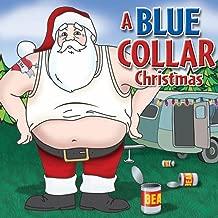 A Blue Collar Christmas