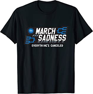 March Sadness 2020 No Sports Quarantine Everything Cancelled T-Shirt