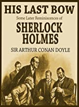 HIS LAST BOW Some Later Reminiscences of Sherlock Holmes (illustrated, complete, and unabridged with the original illustra...