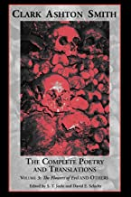 The Complete Poetry and Translations Volume 3: The Flowers of Evil and Others