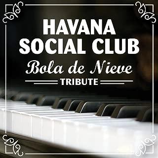 Havana Social Club: Bola De Nieve Tribute - Single