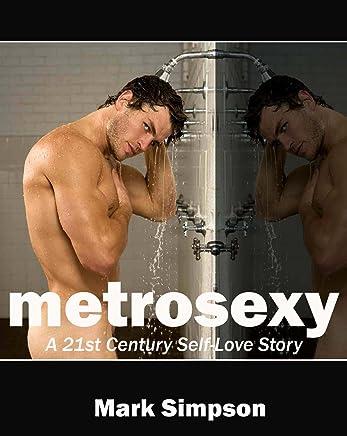 Metrosexy: A 21st Century Self-Love Story (English Edition)